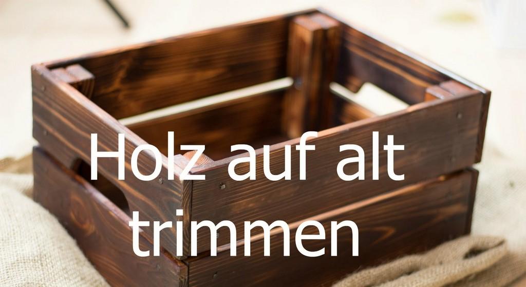 Holz Altern Lassen Auf Alt Trimmen Neue Mbel Antik Wirken Lassen intended for size 1980 X 1080
