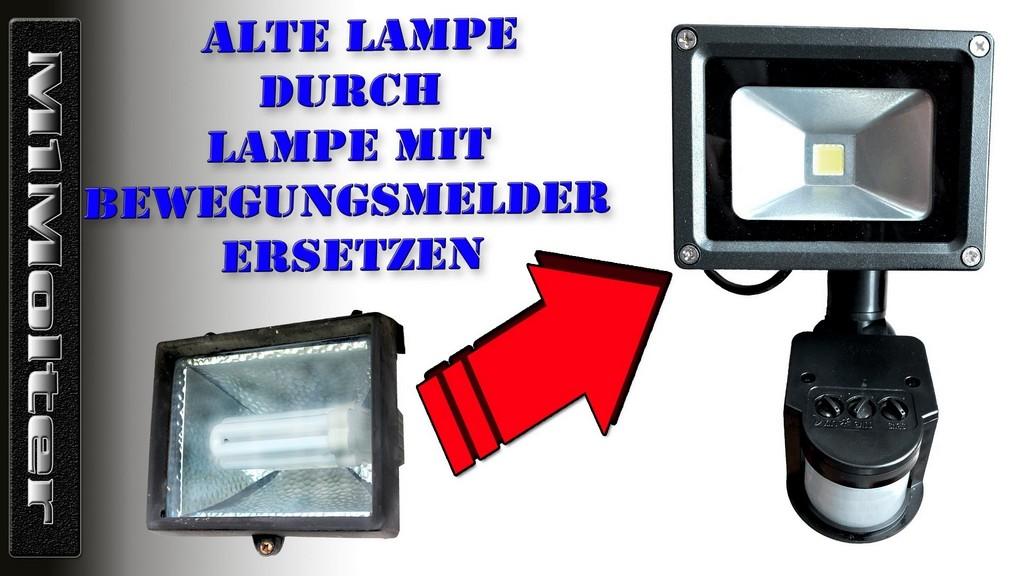 Lampe Durch Lampe Mit Bewegungsmelder Austauschen Strahler throughout dimensions 1920 X 1080