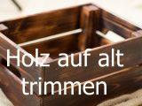 Holz Altern Lassen Auf Alt Trimmen Neue Mbel Antik Wirken Lassen within sizing 1980 X 1080