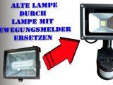 Lampe Durch Lampe Mit Bewegungsmelder Austauschen Strahler throughout sizing 1920 X 1080
