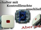 Schalter Mit Kontrollleuchte Anschlieen Teil 1 Wechselschalter Mit with regard to sizing 1920 X 1080